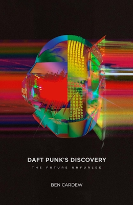 Daft Punk's Discovery: The Future Unfurled Cover Image