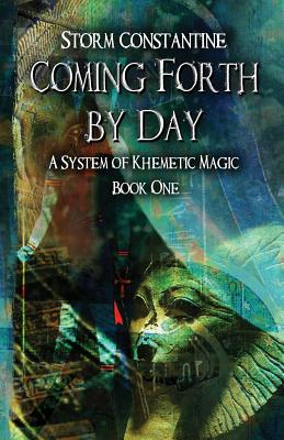 Coming Forth By Day: A System of Khemetic Magic Book One Cover Image