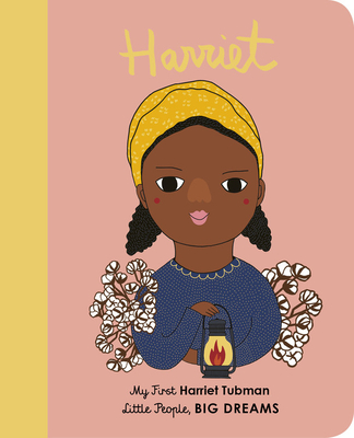 Harriet Tubman: My First Harriet Tubman (Little People, BIG DREAMS #14) Cover Image