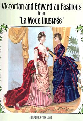 Victorian and Edwardian Fashions from La Mode Illustrée (Dover Fashion and Costumes) Cover Image