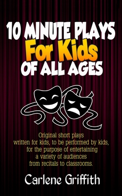 10 Minute Plays for Kids of All Ages Cover Image