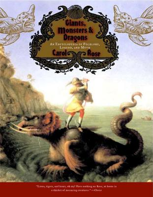 Giants, Monsters, and Dragons: An Encyclopedia of Folklore, Legend, and Myth Cover Image