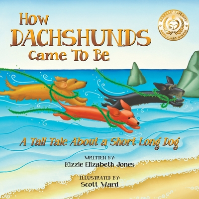 How Dachshunds Came to Be (Soft Cover): A Tall Tale About a Short Long Dog (Tall Tales # 1) Cover Image