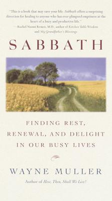 Sabbath: Finding Rest, Renewal, and Delight in Our Busy Lives Cover Image