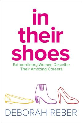 In Their Shoes: Extraordinary Women Describe Their Amazing Careers Cover Image