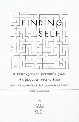 Finding Self: A Transgender Person's Guide to Physical Transition (For Transgender and Nonbinary People), Guide + Workbook Cover Image