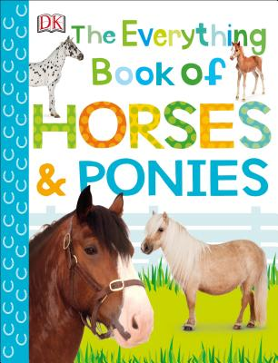The Everything Book of Horses and Ponies (Everything About Pets) Cover Image