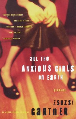 All the Anxious Girls on Earth: Stories Cover Image
