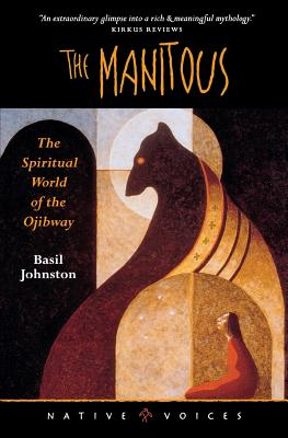 Manitous: The Spiritual World Of The Ojibway (Native Voices) Cover Image
