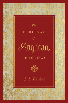 The Heritage of Anglican Theology Cover Image