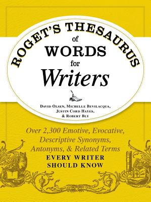 Roget's Thesaurus of Words for Writers: Over 2,300 Emotive, Evocative, Descriptive Synonyms, Antonyms, and Related Terms Every Writer Should Know Cover Image