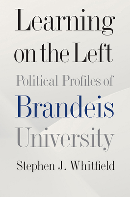 Learning on the Left: Political Profiles of Brandeis University Cover Image
