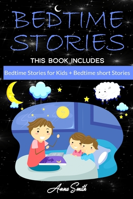 Bedtime Stories: This Book Includes: Bedtime Stories for Kids + Bedtime short Stories Cover Image