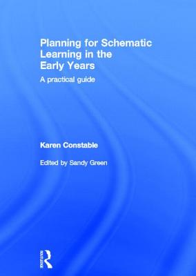 Planning for Schematic Learning in the Early Years: A Practical Guide Cover Image