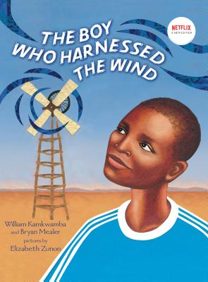 The Boy Who Harnessed the Wind: Picture Book Edition Cover Image