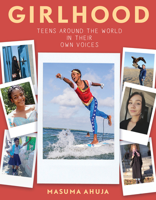 Girlhood: Teens around the World in Their Own Voices Cover Image