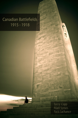 Canadian Battlefields 1915a1918: A Visitoras Guide Cover Image