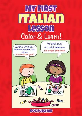 My First Italian Lesson: Color & Learn! (Dover Children's Bilingual Coloring Book) Cover Image