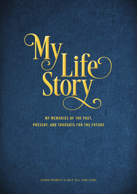 My Life Story: My Memories of the Past, Present, and Thoughts for the Future - Guided Prompts to Help Tell Your Story (Creative Keepsakes #7) Cover Image