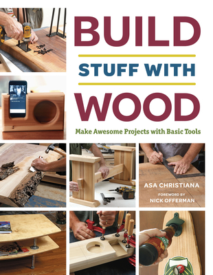 build stuff with wood make awesome projects with basic tools