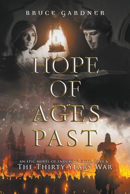 Hope of Ages Past: An Epic Novel of Faith, Love, and the Thirty Years War Cover Image