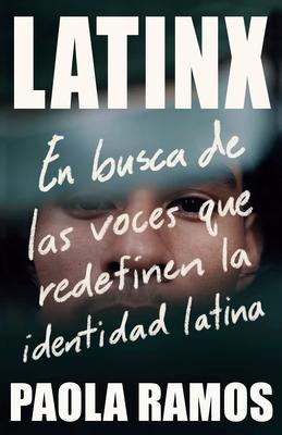 Latinx: En busca de las voces que redefinen la identidad latina Cover Image