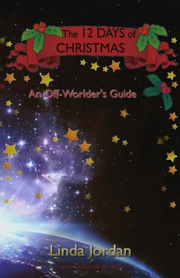The 12 Days of Christmas: An Off Worlder's Guide Cover Image