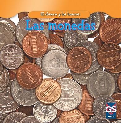 Las Monedas = Coins (Dinero y los Bancos) Cover Image