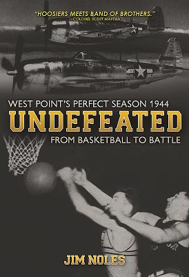 Undefeated: From Basketball to Battle: West Point's Perfect Season 1944 Cover Image