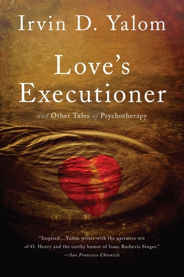 Love's Executioner: & Other Tales of Psychotherapy Cover Image