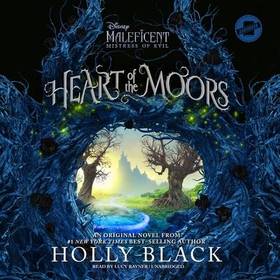 Heart of the Moors Lib/E: An Original Maleficent: Mistress of Evil Novel Cover Image