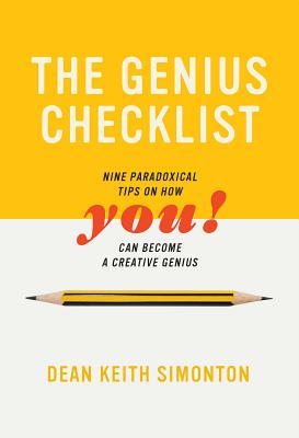 The Genius Checklist: Nine Paradoxical Tips on How You Can Become a Creative Genius Cover Image