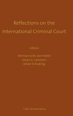 Reflections on the International Criminal Court: Essays in Honour of Adriaan Bos Cover Image