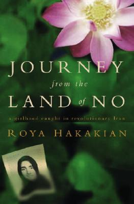 Journey from the Land of No: A Girlhood Caught in Revolutionary Iran Cover Image