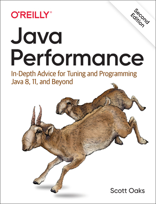 Java Performance: In-Depth Advice for Tuning and Programming Java 8, 11, and Beyond Cover Image