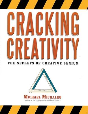 Cracking Creativity: The Secrets of Creative Genius Cover Image