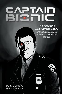 Captain Bionic: The Amazing Luis Cumba Story of First Responders: America's Everyday Heroes Cover Image