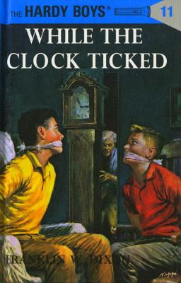 Hardy Boys 11: While the Clock Ticked (The Hardy Boys #11) Cover Image