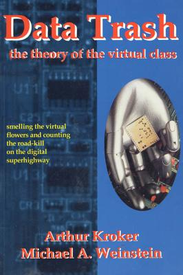 Data Trash: The Theory of Virtual Class (Culture Texts) Cover Image