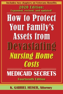 How to Protect Your Family's Assets from Devastating Nursing Home Costs: Medicaid Secrets (14th Ed.) Cover Image