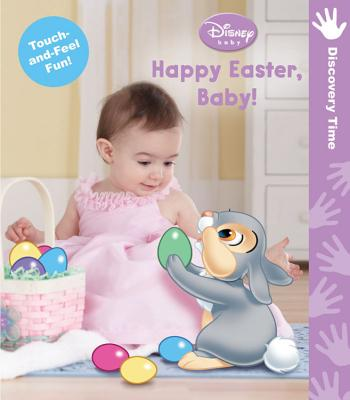 Disney Baby Happy Easter Baby (A Touch-and-feel Book) Cover Image