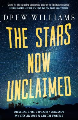 Cover for The Stars Now Unclaimed (The Universe After #1)