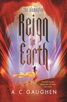 The Elementae: Reign the Earth by A.C. Gaughen