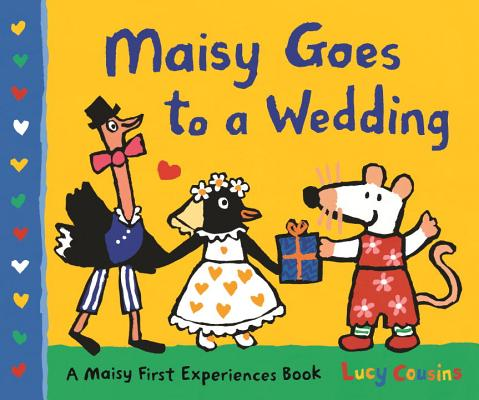 Maisy Goes to a Wedding: A Maisy First Experiences Book Cover Image