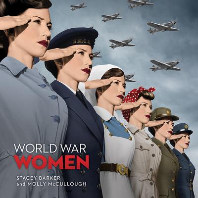 World War Women: Canadian Women and Total War (Souvenir Catalogue Series) Cover Image