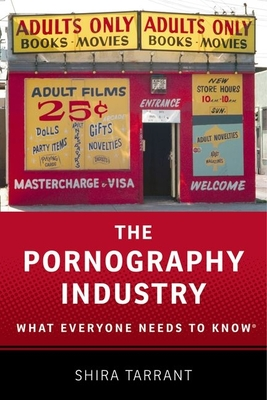The Pornography Industry: What Everyone Needs to Knowr Cover Image