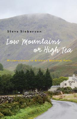 Low Mountains or High Tea: Misadventures in Britain's National Parks Cover Image