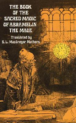 The Book of the Sacred Magic of Abramelin the Mage (Dover Occult) Cover Image