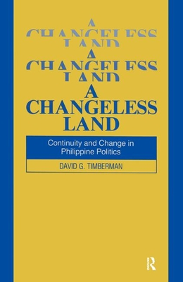 A A Changeless Land: Continuity and Change in Philippine Politics (Studies on Contemporary China) Cover Image