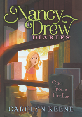 Once Upon a Thriller: #4 (Nancy Drew Diaries) Cover Image